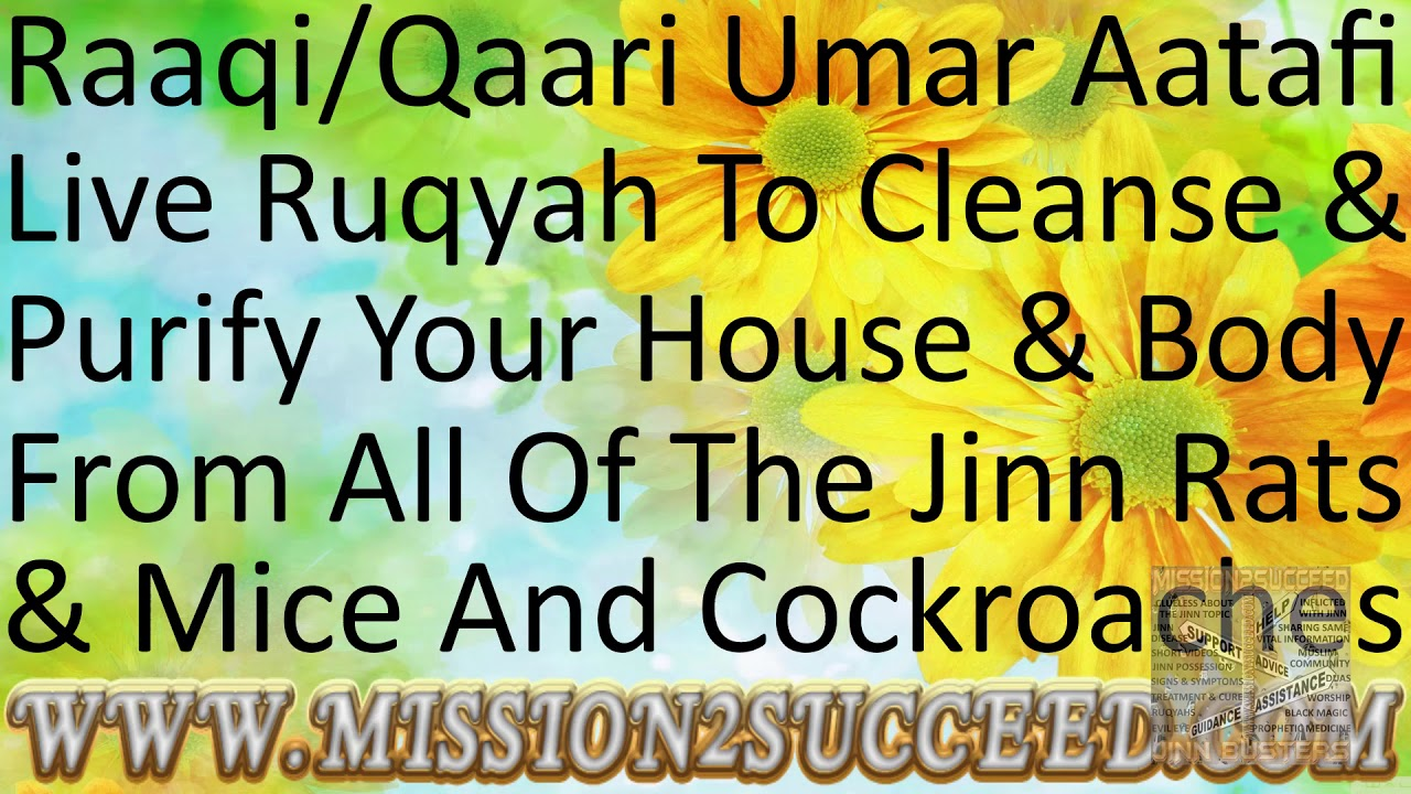 CLEANSE & PURIFY YOUR HOUSE & BODY FROM ALL TYPES OF JINN RATS & MICE &  COCKROCHES RAAQI UMAR AATAFI
