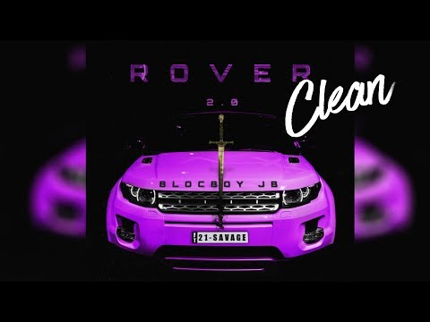 BlocBoy JB - Rover 2.0 (Clean)(Best Edit) ft. 21 Savage