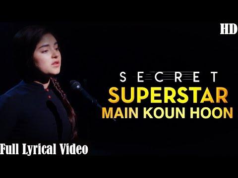 Main Kaun Hoon - Secret Superstar   Full Lyrical Video   Zaira Wasim   Aamir Khan   Amit Trivedi