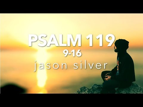 🎤 Psalm 119:9-16 Song with Lyrics - Pure - Jason Silver