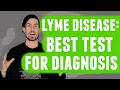 Lyme Disease: Best Test for Diagnosis