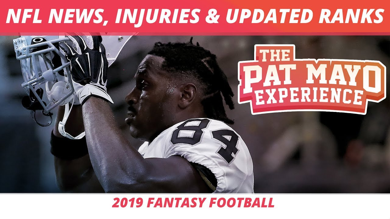 2019 Fantasy Football Rankings — NFL News, Injuries, Updated Rankings, and Viewer Questions