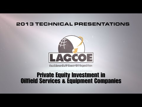 LAGCOE 2013 Private Equity Investment - Technical Presentation