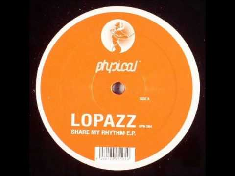 Lopazz - Share My Rhythm