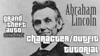 ABRAHAM LINCOLN Character/Outfit Tutorial (GTA Online)