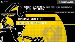 Deep Criminal feat. Mark Novak & SharyAnn - Fly Me High (Muzzaik Remix)