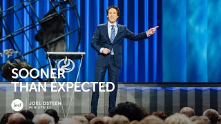 Joel Osteen - Sooner Than Expected thumbnail