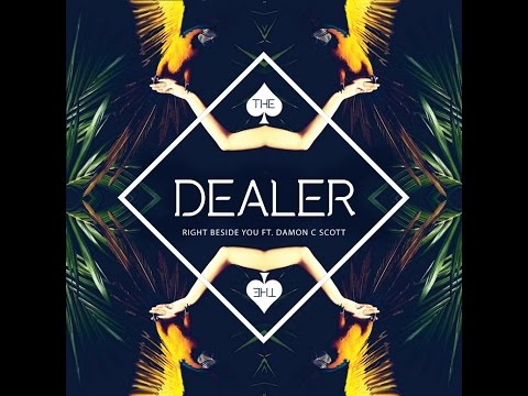 The Dealer - Right Beside You