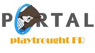 playtrought portal #2 [FR HD]