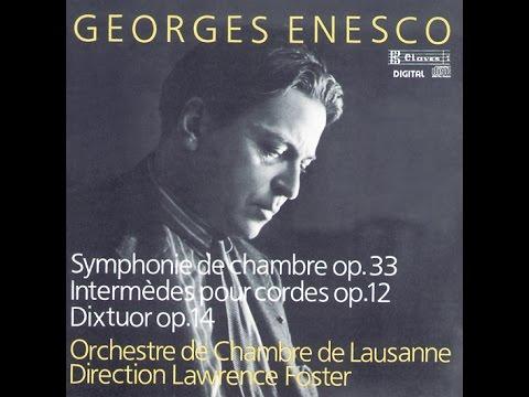 Georges Enesco: Symphonie de Chambre, Op. 33 - Orchestre de Chambre de Lausanne (OCL)