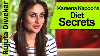 Kareena Kapoor's Diet Secrets - Rujuta Diwekar - Indian Food Wisdom