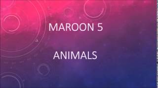 Maroon 5 - Animals (Official Lyric Video)