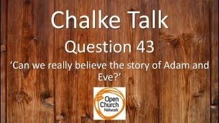 Chalke Talk 43: Can we really believe the story of Adam and Eve?