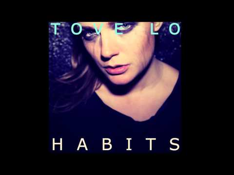 Habits- Tove lo (Audio)