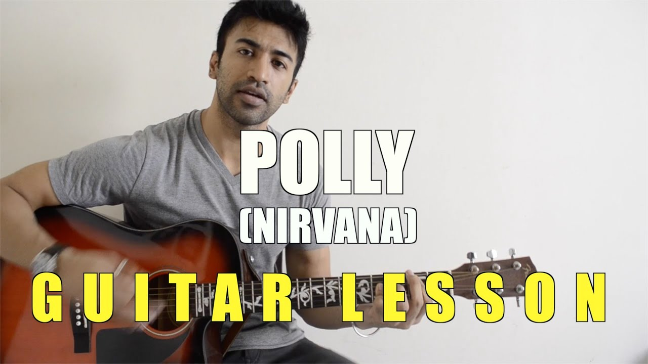 23 Polly Nirvana Guitar Lesson Complete And Accurate
