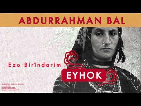 Abdurrahman Bal - Ezo Birîndarim [ Eyhok © 2004 Kalan Müzik ]