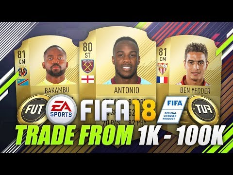 HOW TO TRADE FROM 1K TO 100K QUICKLY AND EASILY! (FIFA 18 Ul