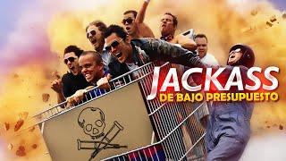 JACKASS DE BAJO PRESUPUESTO