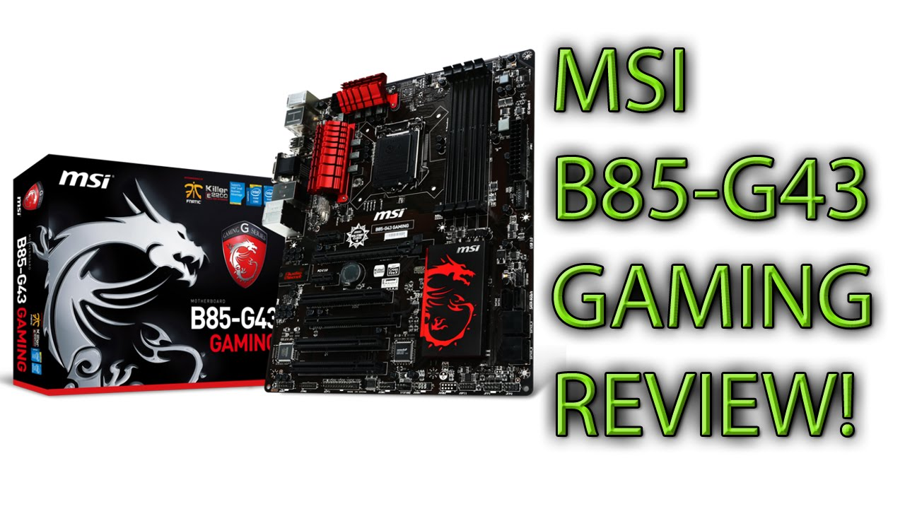 medium resolution of msi b85 g43 gaming motherboard review