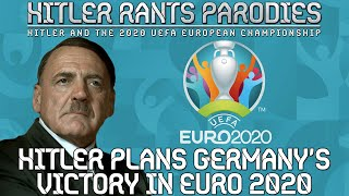 Hitler plans Germany's victory in Euro 2020