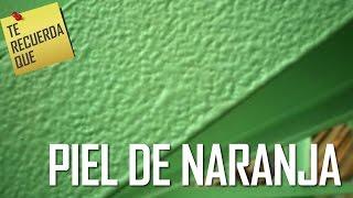 ICTRQ: PIEL DE NARANJA EN RECUBRIMIENTO