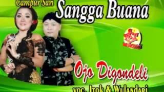 CAMPURSARI SANGGA BUANA-OJO DIGONDELI-WULANDARI feat ITOK