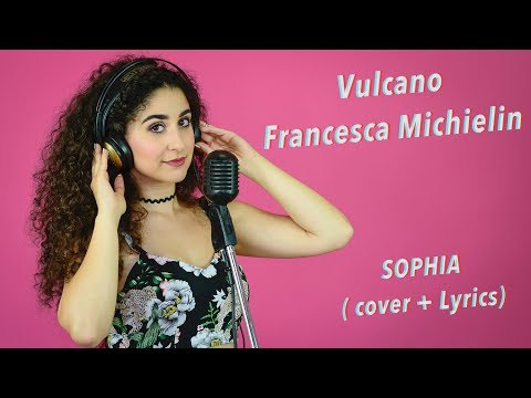 Vulcano 🌋 - Francesca Michielin (Cover + Lyrics) || Sophia
