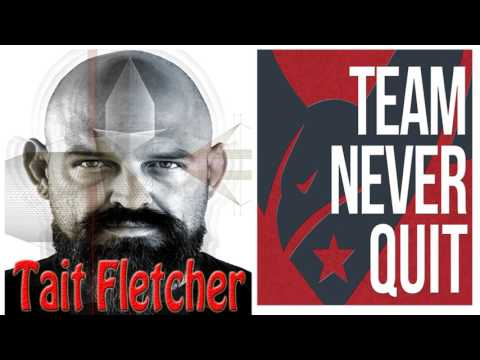 Comedy Never Quit Podcast EP. 17: Tait Fletcher  Team Never Quit Podcast