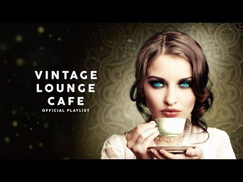 Vintage Lounge Café - Cool Music 2021 (6 Hours)