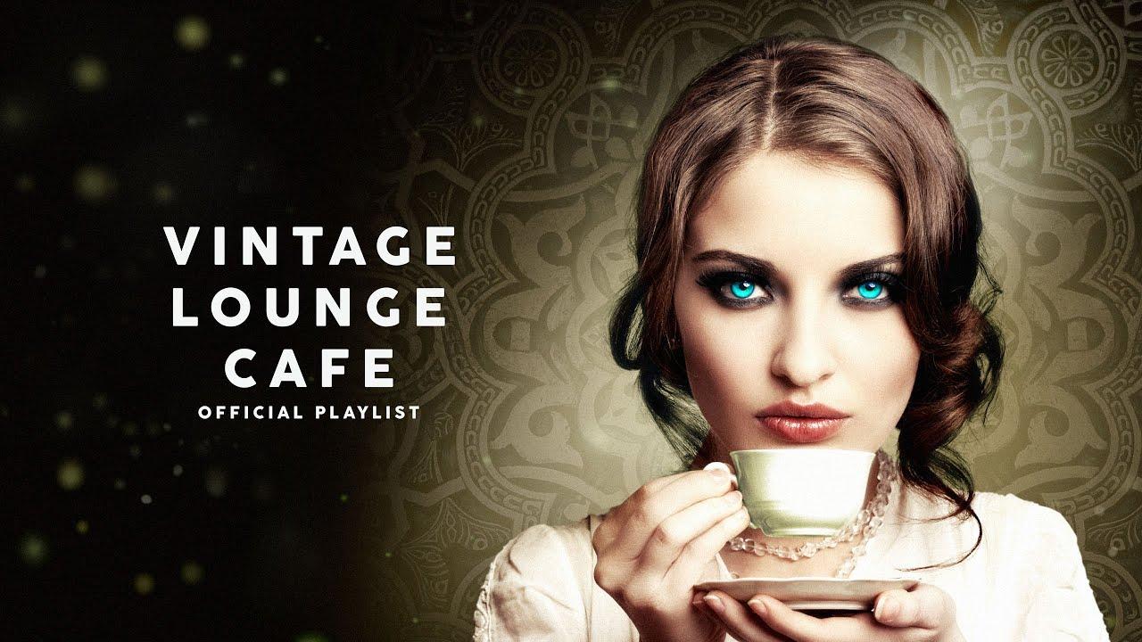 Vintage Lounge Caf  Cool Music 2021 6 Hours