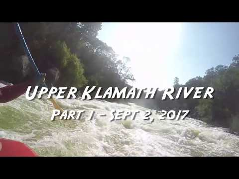 UPPER KLAMATH RIVER in Oregon - Part 1 - Sept 2, 2017