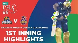 1st Inning Highlights | Karachi Kings vs Quetta Gladiators | HBL PSL 2021 | Match 1 | MG2T
