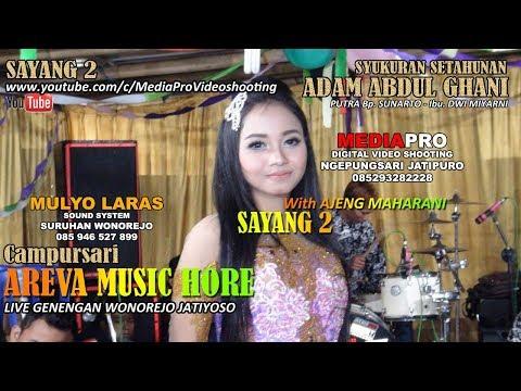 SAYANG 2 | AJENG MAHARANI | AREVA MUSIC HORE SPESIAL BUKIT HOPE
