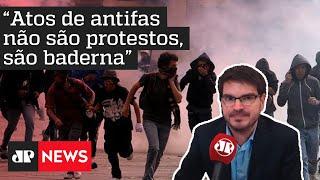 Constantino: Atos de antifas não são protestos, são baderna
