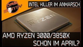 AMD RYZEN 3000 SCHON IM APRIL?   16 Kerner Ryzen 9 3850X und mehr   DasMonty
