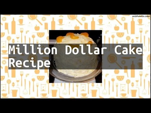 Recipe Million Dollar Cake Recipe