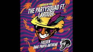05 Fassen   The Partysquad ft  LaRouge