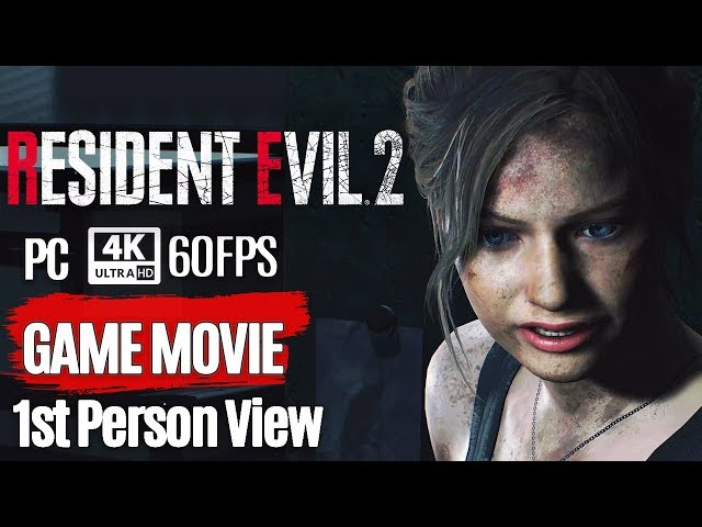 RESIDENT EVIL 2 Remake  All Cutscenes Claire 1st Person View (Game Movie) 4K 60FPS