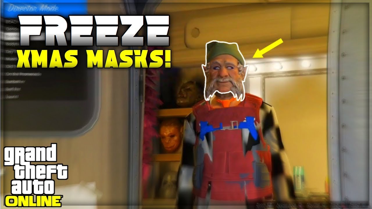 Gta 5 Online All Christmas Masks.Gta Online How To Freeze Any Components Xmas Masks Gta5 Director Mode