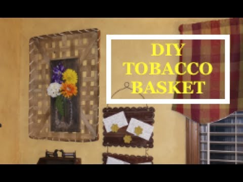 DIY TOBACCO BASKET FARMHOUSE DECOR