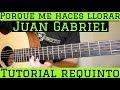 Por Que Me Haces Llorar - Requinto / Intro Tutorial de Guitarra ( Juan Gabriel ) TABS