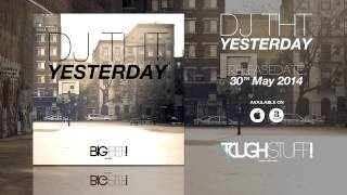 DJ THT - Yesterday (Radio Edit)