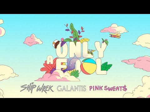 Galantis x Ship Wrek x Pink Sweat$ - Only A Fool [Official Music Video]