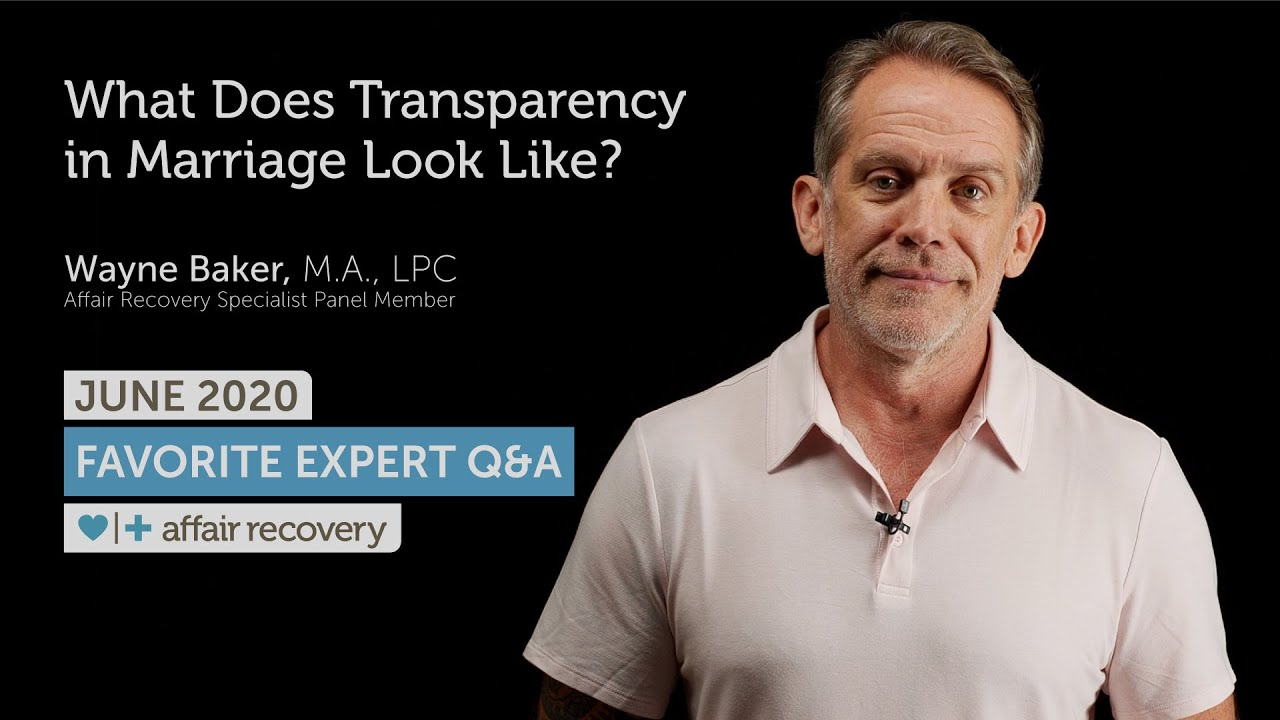 June 2020 Favorite Expert Q&A - What Does Transparency in Marriage Look Like?