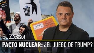 Pacto nuclear: ¿el juego de Trump?