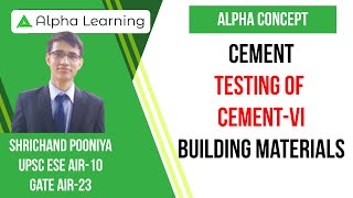 1.10 Cement | Testing Of Cement VI | Building Materials By Shrichand Pooniya (IES)