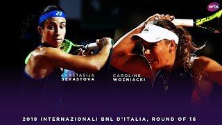 Anastasija Sevastova vs. Caroline Wozniacki | 2018 Internazionali BNL d'Italia Round of 16