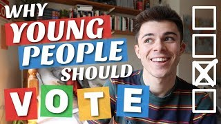WHY ALL YOUNG PEOPLE SHOULD VOTE (2019)