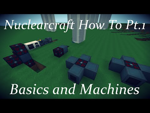 Nuclearcraft How To Pt. 1: Basics and Machines