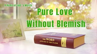 "A Hymn of God's Words ""Pure Love Without Blemish"""